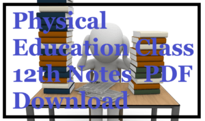 Physical Education Class 12th Notes PDF Download