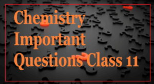 Chemistry Important Questions Class 11