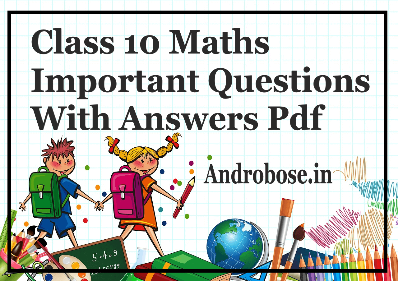Class 10 Maths Important Questions With Answers
